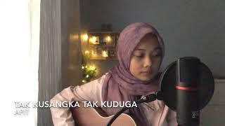 Tak kusangka Tak Kuduga - Apit (cover) MP3