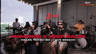 Download lagu Asep Balon X Momonon - Hakan Tah Ku Sia (Live Session)
