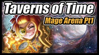 Taverns Of Time Mage Arena Full Run- Part 1 - Hearthstone Arena Is So Awesome Right Now!