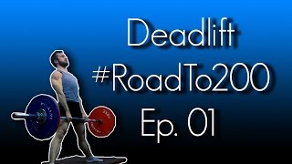 Deadlift #RoadTo200 Ep.01 | From 80 to 150kg