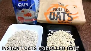 DIFFERENCE BETWWEN INSTANT OATS & ROLLED OATS and WHICH OATS ARE MORE HEALTHY?
