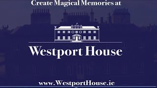 Create Magical Memories at Westport House