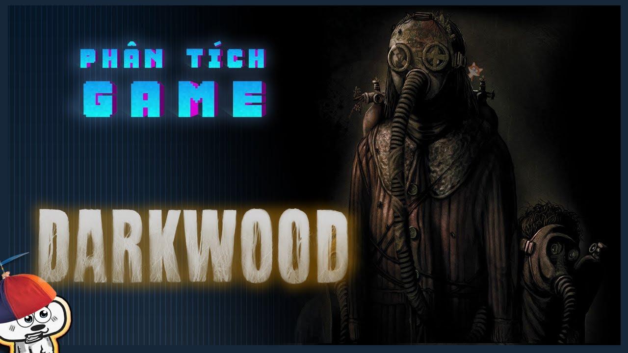 Phân tích game | DARKWOOD - Không nên chơi nấm trong rừng | Cờ Su Originals