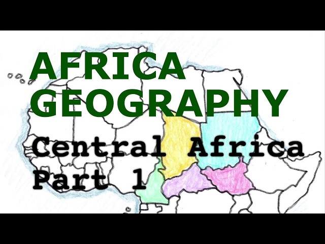 Africa Geography Songs, Central Africa Part 1