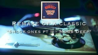 Remake of a Classic #2 ( Mobb Deep - Shook ones pt II )