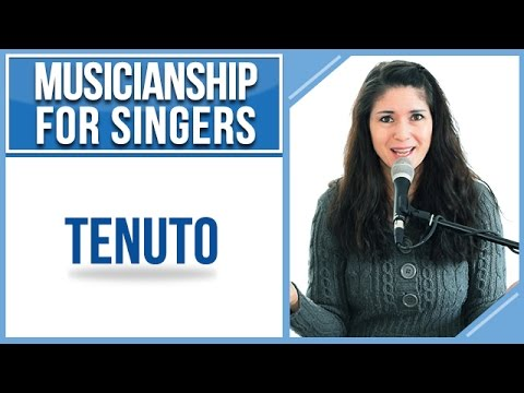 Musicianship For Singers: TENUTO
