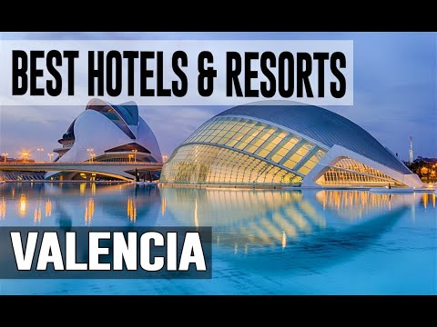 Best Hotels And Resorts In Valencia, Spain