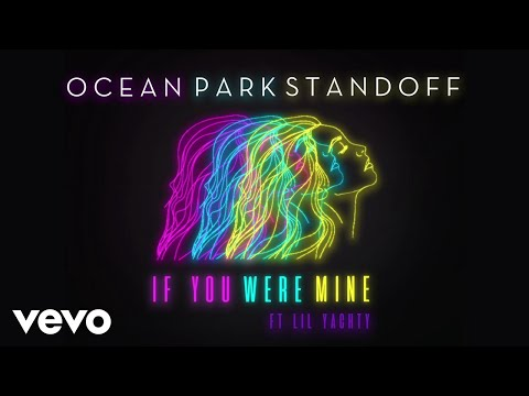 Ocean Park Standoff  If You Were Mine Audio Only ft Lil Yachty