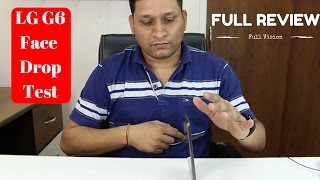 lg g6 6 inch face drop with full review   sharmaji technical