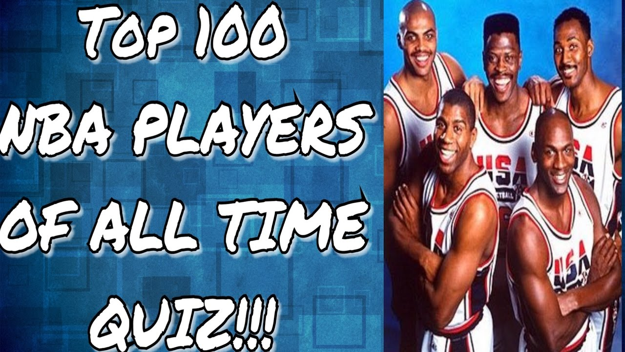 top 100 nba players of all time quiz exposed top 100 nba players of all time quiz exposed