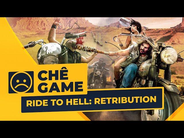 RIDE TO HELL: RETRIBUTION | Chê Game