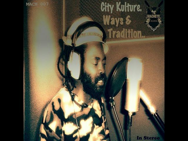 City Kulture Ways & Tradition (DJ Mix Promo) Machete Records 2014