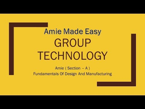Group Technology - Amie Section-A - Fundamentals Of Design & Manufacturing