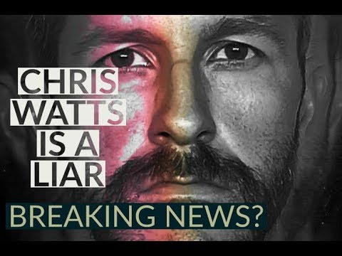 CHRIS WATTS Latest Confession - My Opinion. - PATHOLOGICAL LIAR