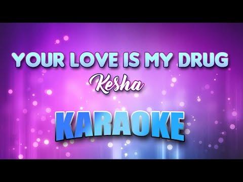 Kesha - Your Love Is My Drug (Karaoke version with Lyrics)