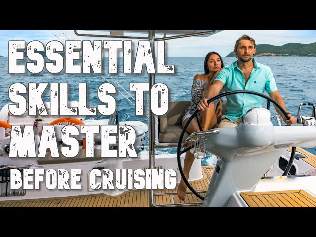 Essential skills to master, before you go cruising