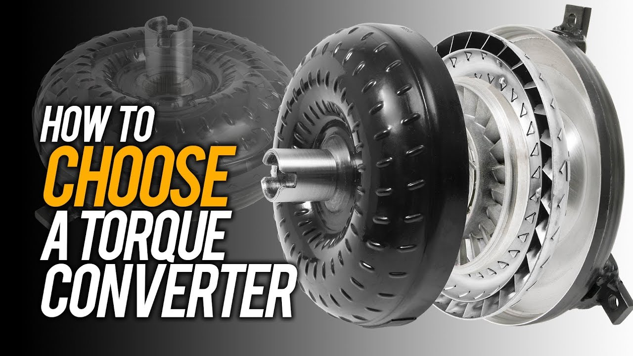 How Does A Torque Converter Work >> How To Choose A Torque Converter