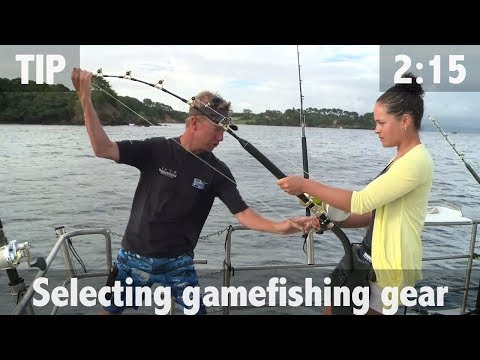 SELECTING GAMEFISHING GEAR