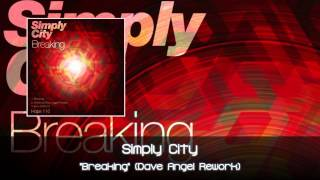 Simply City - Breaking (Dave Angel Rework Edit) [Hope Recordings]