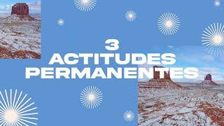 3 Actitudes permanentes - Iglesia La Gloria De Dios Internacional