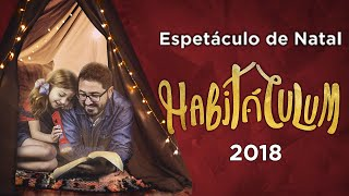 Habitáculum - Espetáculo de Natal IBFC 2018