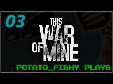 PF Plays - This War of Mine - 03 - More Mistakes