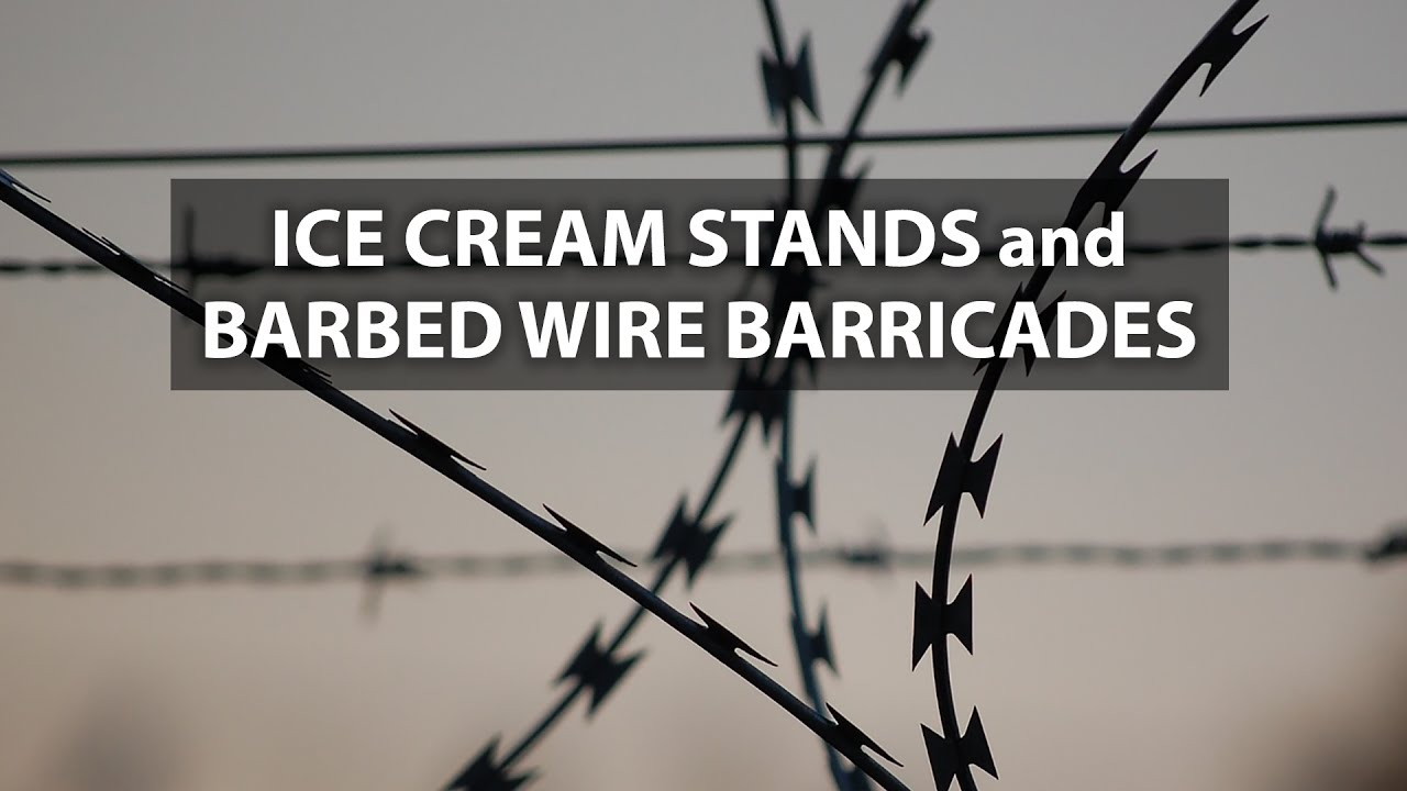 Ice Cream Stands and Barbed Wire Barricades - YouTube