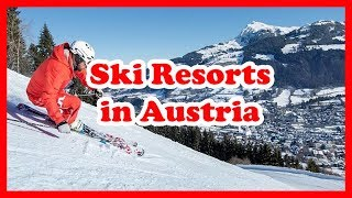 Ski Austria - 5 Top-Rated Ski Resorts in Austria | Europe Ski Resort Guide