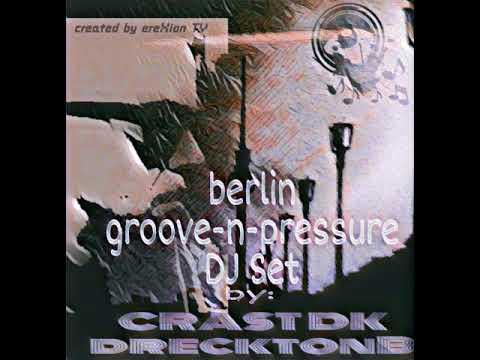 GROOVE-N-PRESSURE MIX[mp3] by: CRAST DK drecktonB/ereXionTV