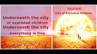 Future of the Left - City of Exploded Children / Lyrics