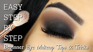 Beginner Eye Makeup Tips & Tricks | STEP BY STEP SMOKEY EYE MAKEUP