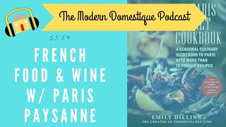French Food, Wine & Fun W/Emily Dilling of Paris Paysanne & My Paris Market Cookbook