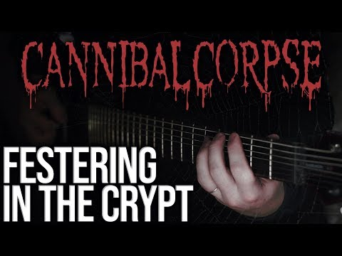 Cannibal Corpse - Festering In The Crypt [Instrumental Cover] [4K]