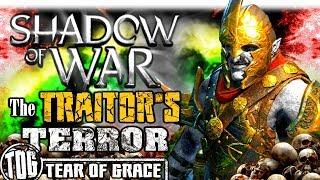 THE TRAITOR'S TERROR | Middle Earth: Shadow of War - SHADOW WARS