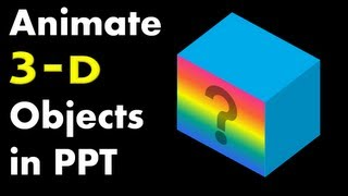 How to Rotate 3D Objects:  Advanced PowerPoint Animation Tutorial