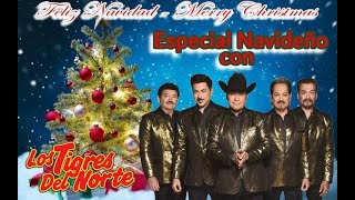 Especial Navideño Con Los Tigres Del Norte. ¡Feliz Navidad! ¡Merry Christmas!