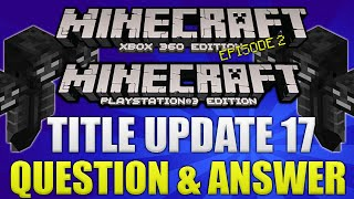 Minecraft Xbox 360 & PS4: TITLE UPDATE 17/18 QUESTION & ANSWER RELEASE DATES, FEATURES & MORE [TU17]