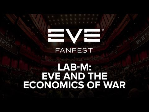 EVE Fanfest 2016 - LAB-M: EVE and the Economics of War