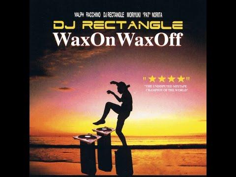 DJ Rectangle - Wax On Wax Off [Full Mixtape]
