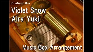 "Gambar cover Violet Snow/Aira Yuki [Music Box] (Anime ""Violet Evergarden"" OST)"