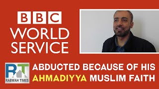 BBC World Service: Pakistani Ahmadiyya Muslim abducted for his faith