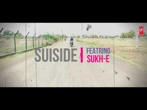 Sukhe | SUICIDE | Full video | Future...