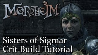 Stun/Crit Build ► Sisters of Sigmar | Let's Play Mordheim City Of The Damned Tutorial