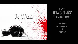 DJ MAZZ - Lookas: Genesis (Ultra Bass Boost) HD