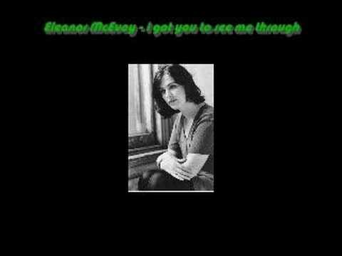 Eleanor McEvoy - I got you to see me through