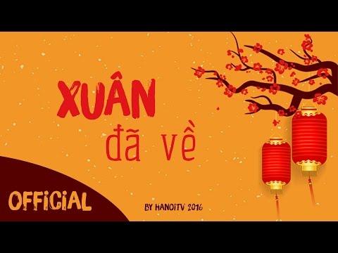 HANOITV - Xuân đã về (Official Lyric Video)