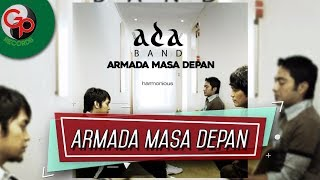 Ada Band - Armada Masa Depan (Official Audio)