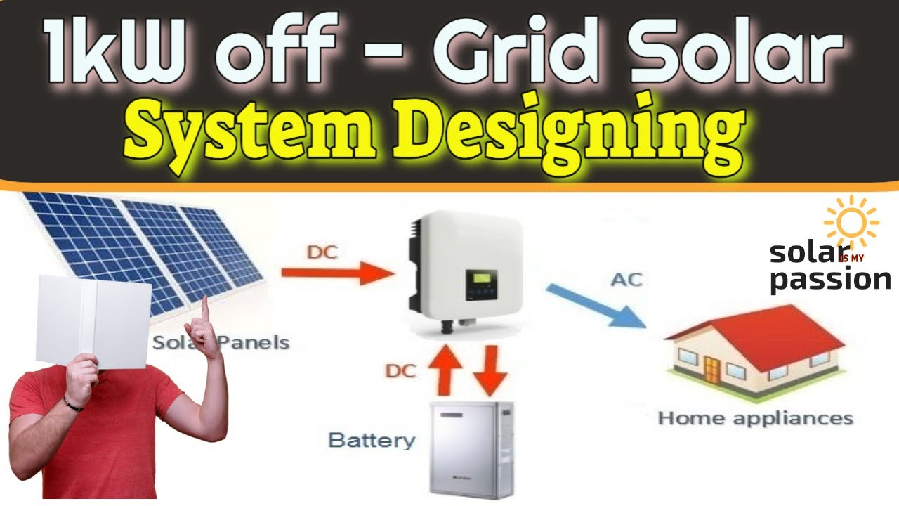 1 Kw Off Grid Solar System Designing Solar Inverter Solar Off Grid System Sizing Youtube
