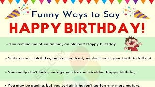 Funny Birthday Wishes For Your Friends And Loved Ones 30 Funniest Happy Birthday Messages Youtube