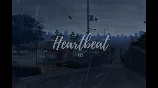 """""""heartbeat"""" - bts but it's raining and you're running after the love of your life who's leaving you"""